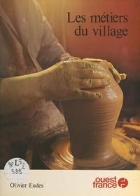 Olivier Eudes et  Collectif - Les métiers du village.