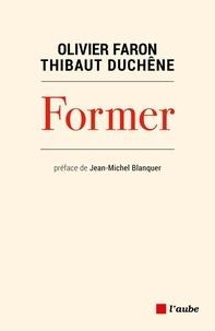 Olivier Faron et Thibaut Duchêne - Former.