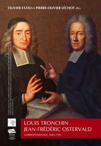 Louis Tronchin - Jean-Frédéric Ostervald - Correspondance, 1683-1705.pdf