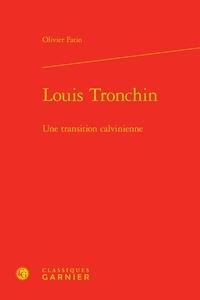 Olivier Fatio - Louis Tronchin - Une transition calvinienne.