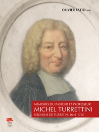 Mémoires du pasteur et professeur Michel Turrettini - Seigneur de Turretin, 1644-1720.pdf