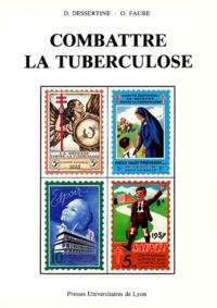 Olivier Faure et Dominique Dessertine - Combattre la tuberculose - 1900-1940.