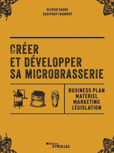 Créer et développer sa microbrasserie. Businessplan, marketing, législation
