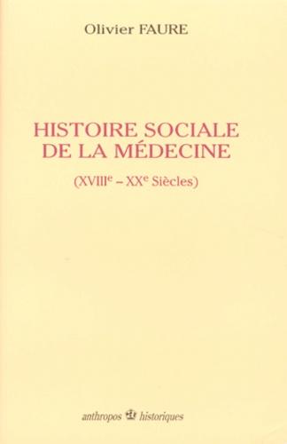 Olivier Faure - Histoire sociale de la médecine.