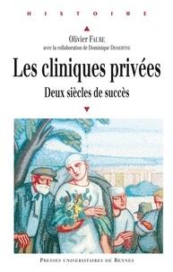 Olivier Faure - Les Cliniques privées - Deux siècles de succès.