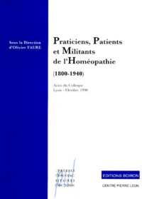 PRATICIENS, PATIENTS ET MILITANTS DE LHOMEOPATHIE (1800-1940). Actes du colloque franco-allemand, Lyon, 11 et 12 octobre 1992.pdf