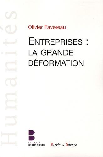 Olivier Favereau - Entreprises : la grande déformation.