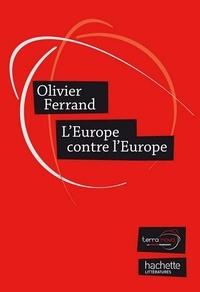 Olivier Ferrand - L'Europe contre l'Europe.