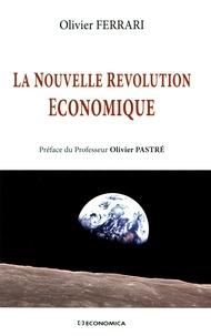 Olivier Ferrari - La nouvelle révolution économique.