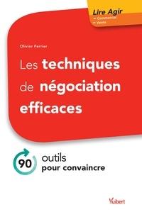 Olivier Ferrier - Les techniques de négociation efficaces - 90 outils pour convaincre.