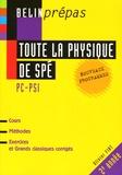 Olivier Fiat - Toute la physique de Spé PC/PSI.