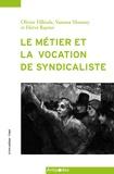 Olivier Fillieule et Vanessa Monney - Le métier et la vocation de syndicaliste - L'enquête suisse.