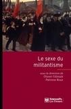 Olivier Fillieule et Patricia Roux - Le sexe du militantisme.