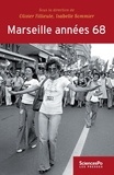 Olivier Fillieule et Isabelle Sommier - Marseille années 68.
