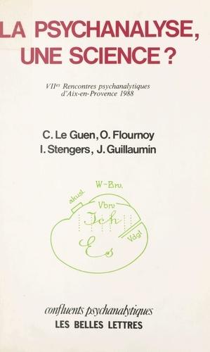 Olivier Flournoy et Jean Guillaumin - La psychanalyse, une science ? - VIIes Rencontres psychanalytiques d'Aix-en-Provence, 1988.