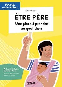 Olivier Foissac - Etre père - Une place à prendre au quotidien.