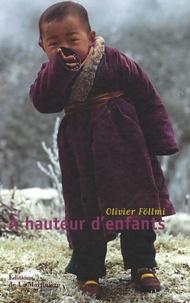 Olivier Föllmi - A hauteur d'enfants.