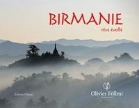 Olivier Föllmi et Charles Genoud - Birmanie - Rêve éveillé.