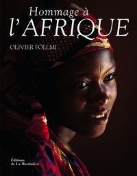 Olivier Föllmi - Hommage à l'Afrique.
