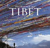 Olivier Föllmi et Jean-Marie Hullot - Pèlerinage au Tibet - Autour du Mont Kailash.