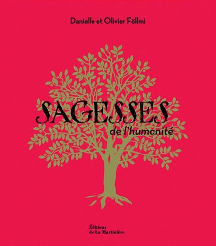 Olivier Föllmi et Danielle Föllmi - Sagesses de l'humanité - Coffret en 7 volumes : Offrandes, Sagesses, Origines, Révélations, Eveils, Souffles, Espoirs.