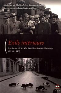 Olivier Forcade et Mathieu Dubois - Exils intérieurs - Les évacuations à la frontière franco-allemande (1939-1940).