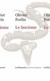 Olivier Forlin - Le fascisme - Historiographie et enjeux mémoriels.