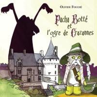 Olivier Fouché - Pacha Botté et l'ogre de Crazannes.