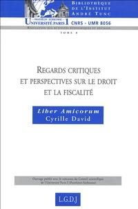Olivier Fouquet et Christian Louit - Regards critiques et perspectives sur le droit et la fiscalité - Liber amicorum Cyrille David.