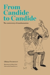 Olivier Fournout - From Candide to Candide - The controversy of transhumanism.