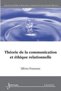 Olivier Fournout - Théorie de la communication et éthique relationnelle - Du texte au dialogue.