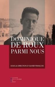 Olivier François - Dominique de Roux parmi nous.
