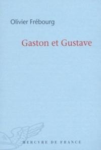 Olivier Frébourg - Gaston et Gustave.