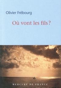 Olivier Frébourg - Où vont les fils ?.