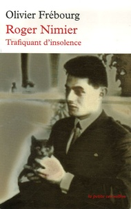 Olivier Frébourg - Roger Nimier - Trafiquant d'insolence.