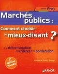 Olivier Frot - Marchés publics - Comment choisir le mieux-disant ? La détermination des critères et leur pondération.