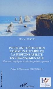 Olivier Fuchs - Pour une définition communautaire de la responsabilité environnementale - Comment appliquer le principe pollueur-payeur ?.