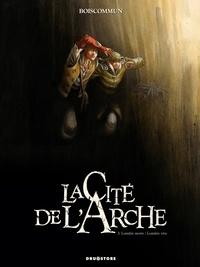 Olivier G. Boiscommun - La Cité de l'Arche Tome 3 : Lumière morte/Lumière vive.