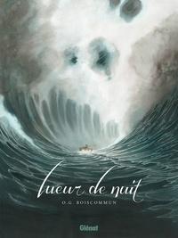 Olivier G. Boiscommun - Lueur de nuit.