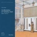 Olivier Gabet - Le décorateur et l'amateur d'art - Décors intérieurs.