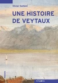 Olivier Gaillard - Une histoire de Veytaux.
