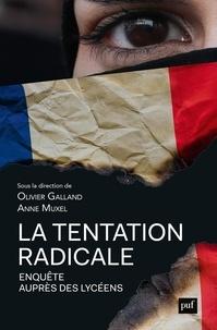 Olivier Galland et Anne Muxel - La tentation radicale - Enquête auprès des jeunes.