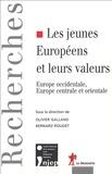 Olivier Galland et Bernard Roudet - Les jeunes Européens et leurs valeurs - Europe occidentale, Europe centrale et orientale.