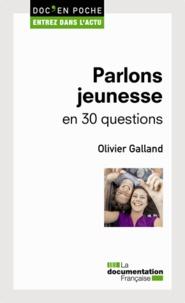 Olivier Galland - Parlons jeunesse en 30 questions.
