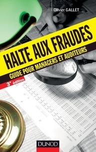Olivier Gallet - Halte aux fraudes - 3e éd. - Guide pour manageurs et auditeurs.