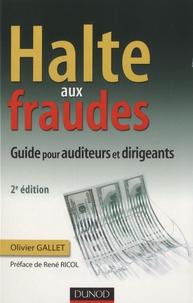 Olivier Gallet - Halte aux fraudes - Guide pour auditeurs et dirigeants.