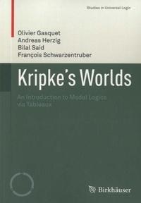 Olivier Gasquet et Andreas Herzig - Kripke's Worlds - An Introduction to Modal Logics via Tableaux.