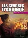Olivier Gaudefroy - Les cendres d'Arsinoé.
