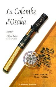 Olivier Gaurin et Gotô Muraki - L'épée reine Tome 2 : La colombe d'Osaka.