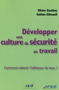 Olivier Gauthey et Gaëtan Gibeault - Développer une culture de sécurité au travail - Comment obtenir l'adhésion de tous ?.